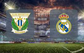 Leganes - Real Madrid